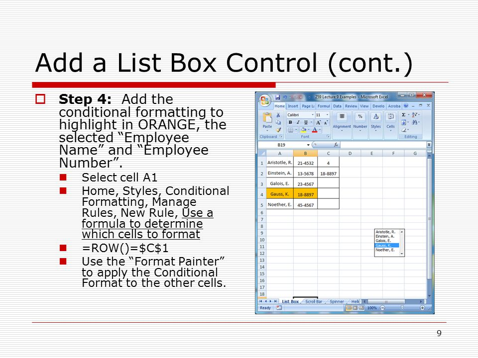 Add a List Box Control (cont.)  Step 4: Add the conditional formatting to highlight in ORANGE, the selected Employee Name and Employee Number .