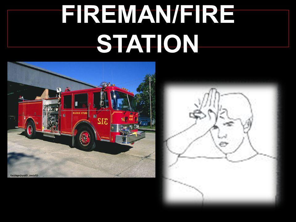 FIREMAN/FIRE STATION