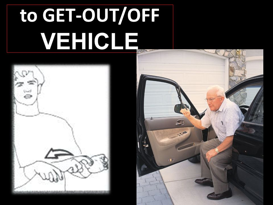 to GET-OUT/OFF VEHICLE