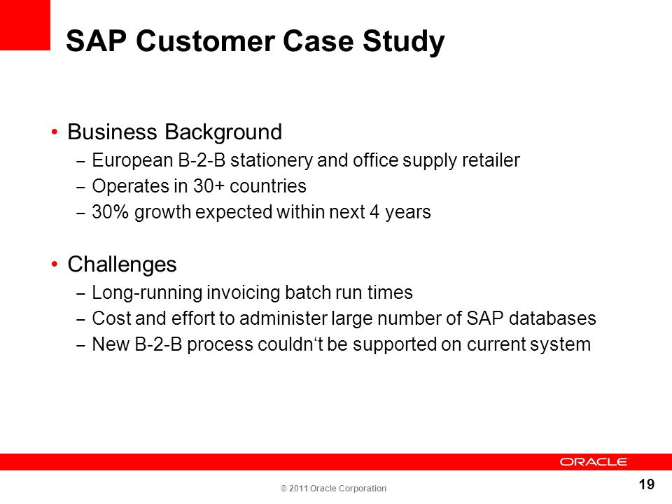 19 SAP Customer Case Study Business Background ‒ European B-2-B stationery and office supply retailer ‒ Operates in 30+ countries ‒ 30% growth expecte