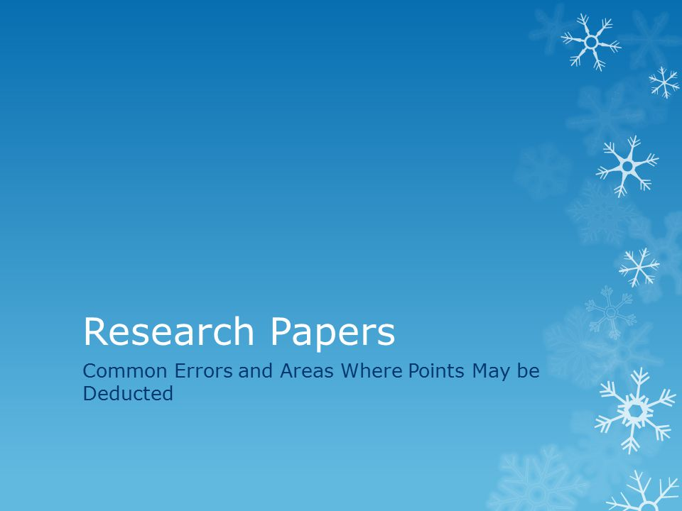 Research Papers Common Errors and Areas Where Points May be Deducted