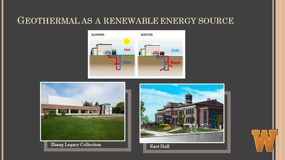 G EOTHERMAL AS A RENEWABLE ENERGY SOURCE Zhang Legacy Collection East Hall