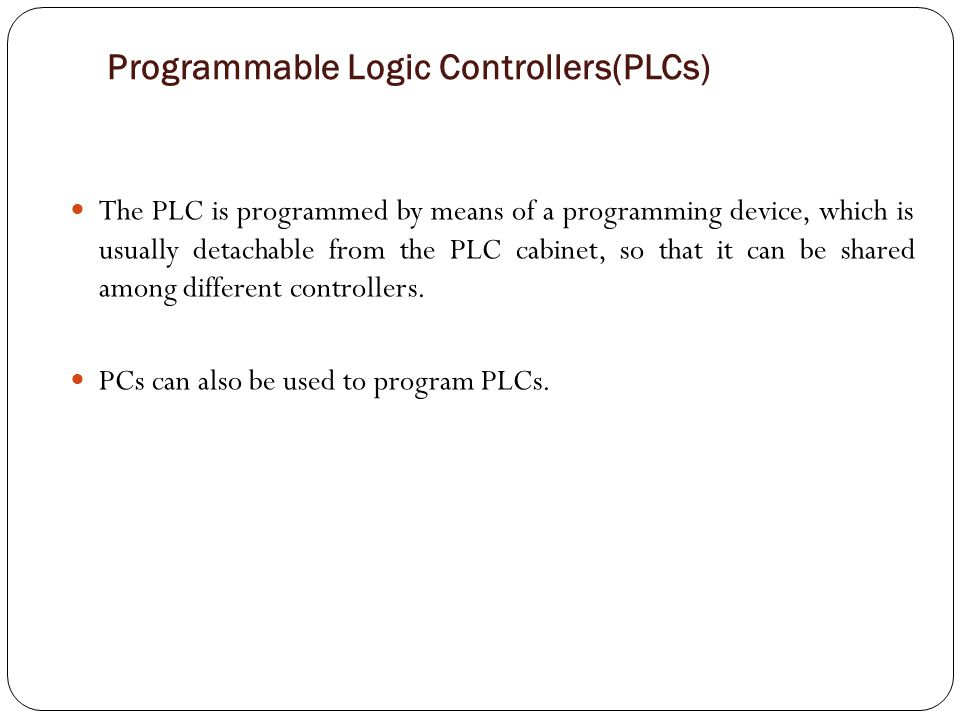 9.3.2: Programmable Logic Controllers(PLCs) The typical operating cycle of the PLC called a scan.