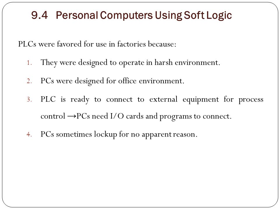  However, PCs have developed faster than PLCs. PCs now have much greater frequency than PLCs.
