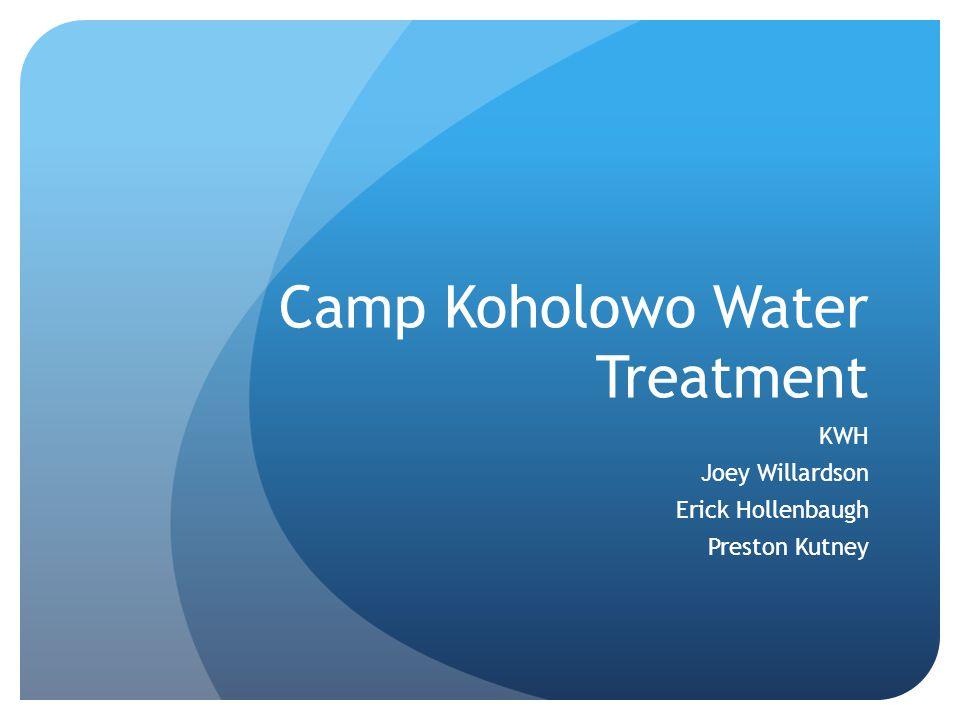 Camp Koholowo Water Treatment KWH Joey Willardson Erick Hollenbaugh Preston Kutney