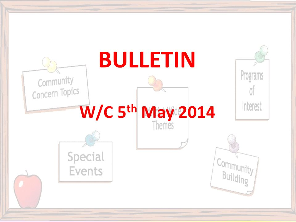BULLETIN W/C 5 th May 2014
