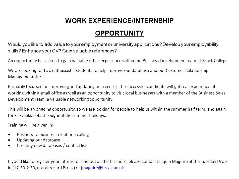 WORK EXPERIENCE/INTERNSHIP OPPORTUNITY Would you like to add value to your employment or university applications.