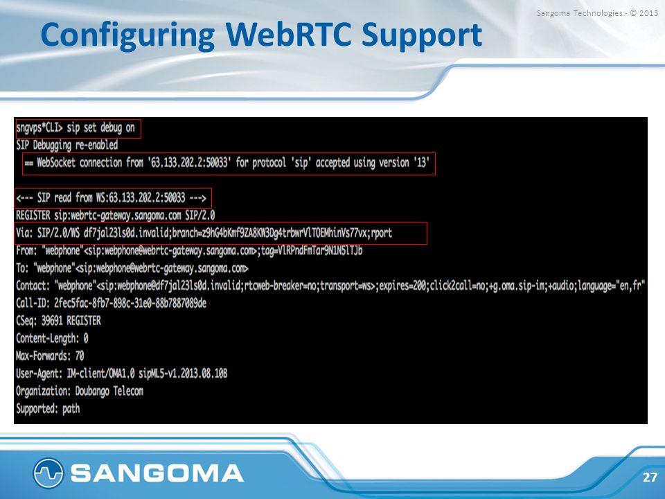 Configuring WebRTC Support 27 Sangoma Technologies - © 2013