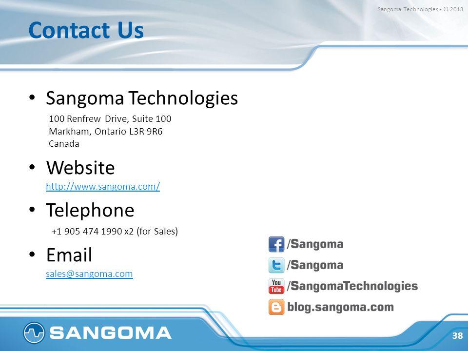 Contact Us Sangoma Technologies 100 Renfrew Drive, Suite 100 Markham, Ontario L3R 9R6 Canada Website http://www.sangoma.com/ http://www.sangoma.com/ T