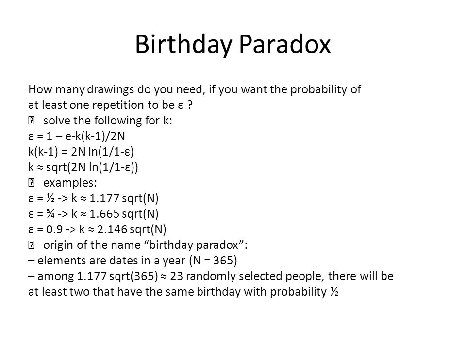 Birthday Paradox How many drawings do you need, if you want the probability of at least one repetition to be ε .