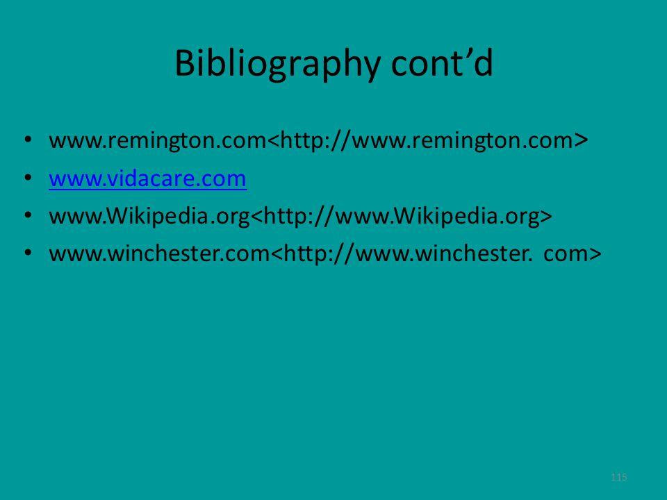 115 Bibliography cont'd www.remington.com www.vidacare.com www.Wikipedia.org www.winchester.com