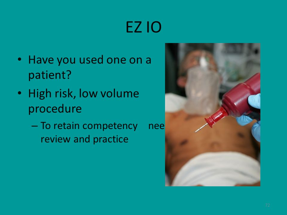 72 EZ IO Have you used one on a patient.