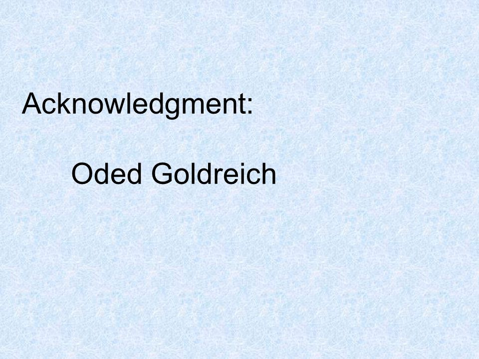 Acknowledgment: Oded Goldreich