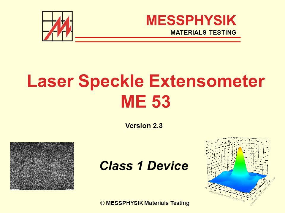 Laser Speckle Extensometer ME 53 Class 1 Device MESSPHYSIK MATERIALS TESTING © MESSPHYSIK Materials Testing Version 2.3