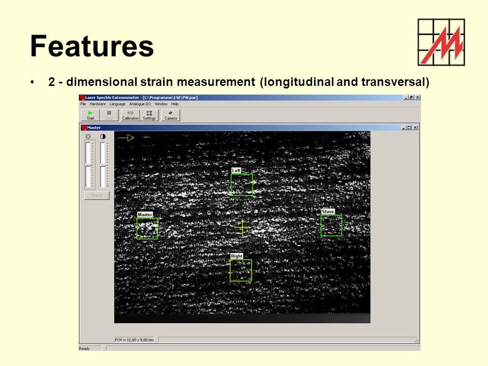 Features 2 - dimensional strain measurement (longitudinal and transversal)