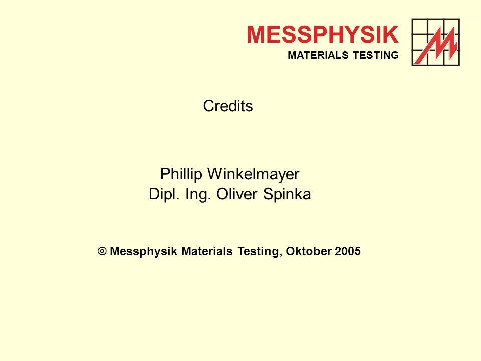 MESSPHYSIK MATERIALS TESTING Credits Phillip Winkelmayer Dipl.