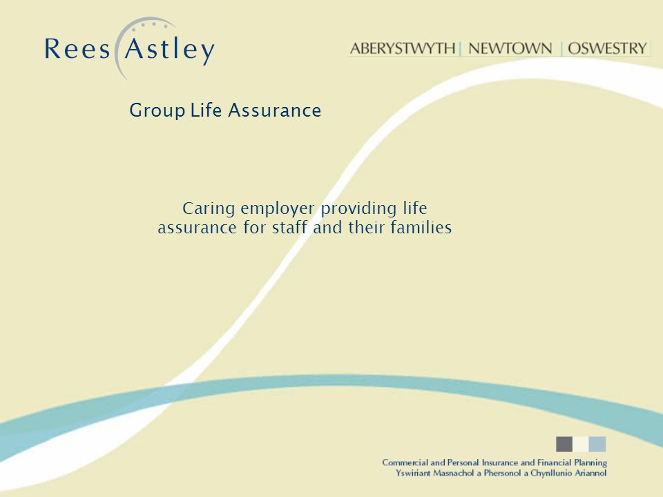 Caring employer providing life assurance for staff and their families Group Life Assurance