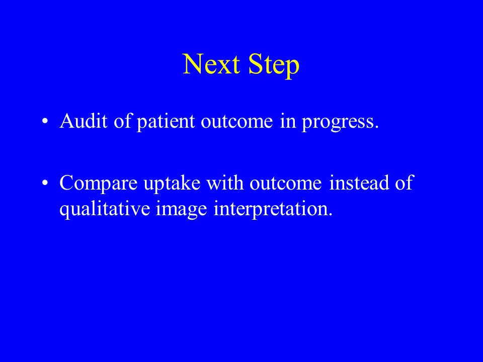 Next Step Audit of patient outcome in progress.