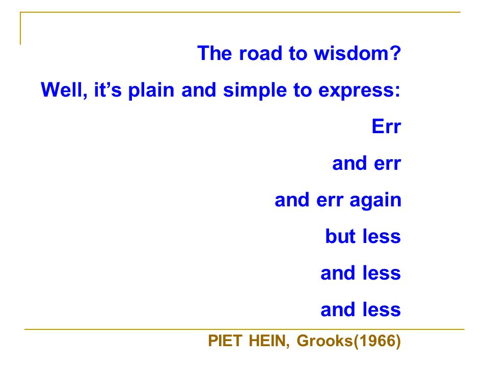 The road to wisdom.