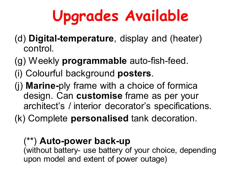 Upgrades Available (d) Digital-temperature, display and (heater) control.
