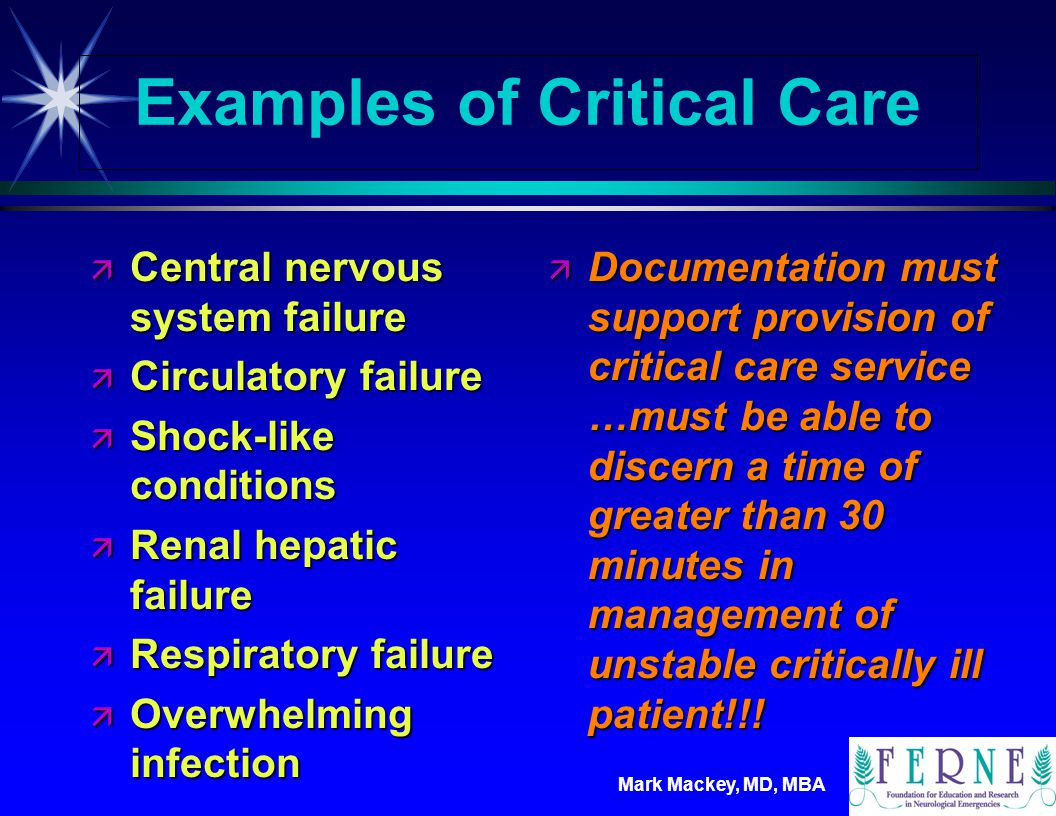 Mark Mackey, MD, MBA Procedures Included in 99291 ä 93561, 93562 - Interpretation of cardiac measurements ä 71010, 71020 - Chest X-Ray ä Blood Gasses ä 99090 - Information stored in computers (ECUs, blood pressures, hematologic data) ä 91105 - gastric intubation ä 92953 - temporary transcutaneous pacing ä 94656, 94657, 94660, 94662 - ventilator management ä 36600, 36410, 36415, 36600 - vascular access procedures