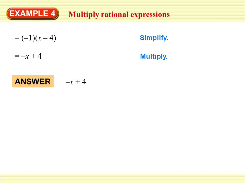 EXAMPLE 5 Multiply a rational expression by a polynomial Multiply: x + 2 x 3 – 27 (x 2 + 3x + 9) x + 2 x 3 – 27 (x 2 + 3x + 9) Write polynomial as a rational expression.