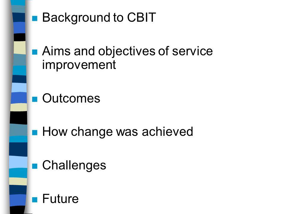 Background to CBIT