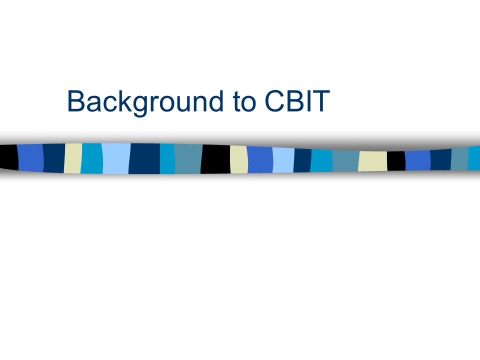Background to CBIT