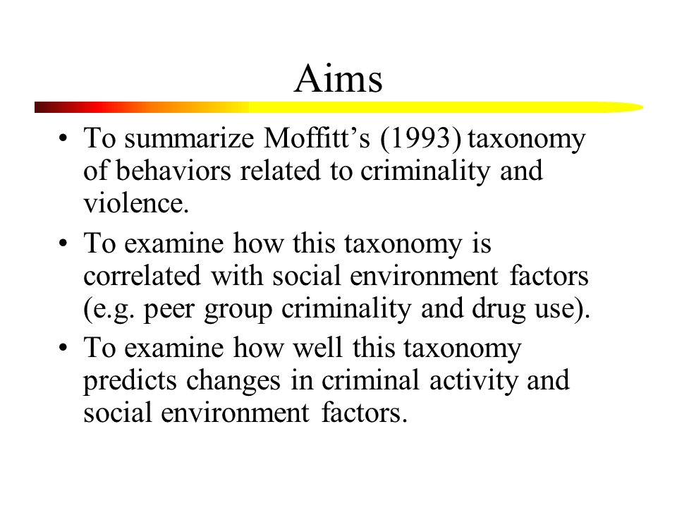 Moffitt's Taxonomy Life-Course Persistent Offenders: begin offending early in life, commit many crimes & engage in violence, have psychopathology factors (CD, other), and generally continue to commit criminal/violent acts in spite of improved social environment.