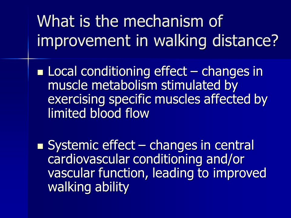 What is the mechanism of improvement in walking distance.