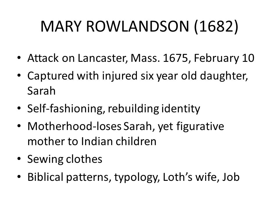 MARY ROWLANDSON (1682) Attack on Lancaster, Mass.