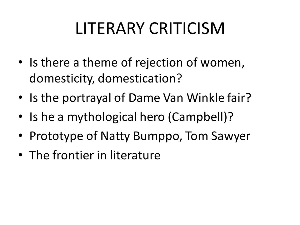 LITERARY CRITICISM Is there a theme of rejection of women, domesticity, domestication.