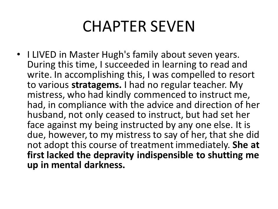 CHAPTER SEVEN I LIVED in Master Hugh s family about seven years.