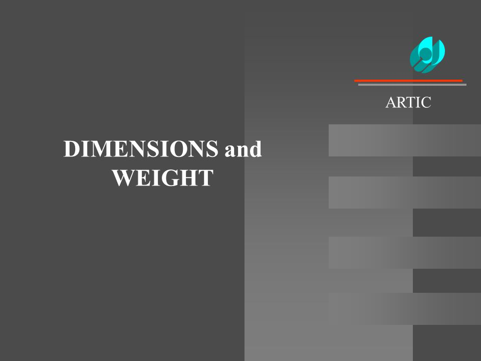 DIMENSIONS and WEIGHT ARTIC