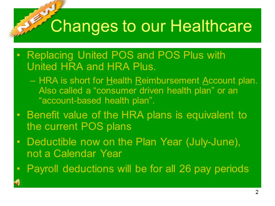 2 Changes to our Healthcare Replacing United POS and POS Plus with United HRA and HRA Plus.