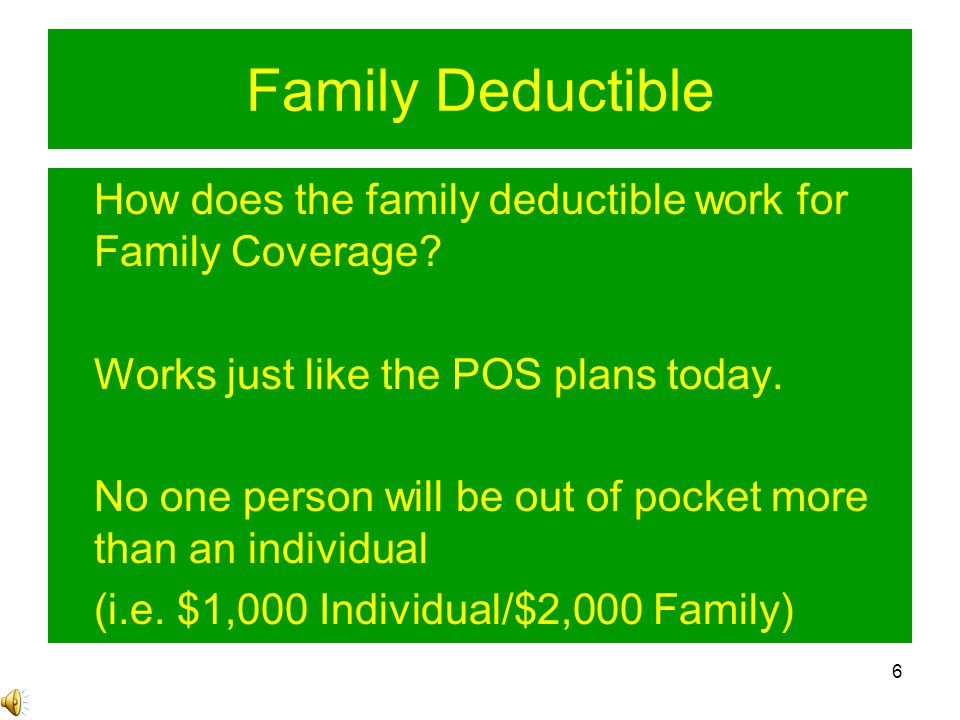 6 Family Deductible How does the family deductible work for Family Coverage.