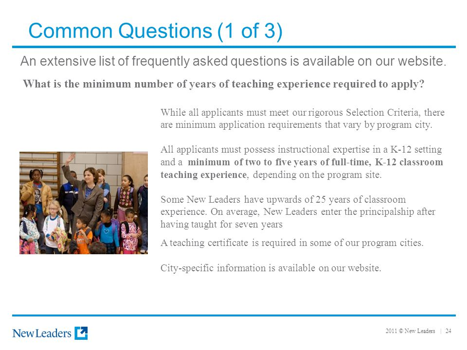 2011 © New Leaders | 24 Common Questions (1 of 3) An extensive list of frequently asked questions is available on our website.