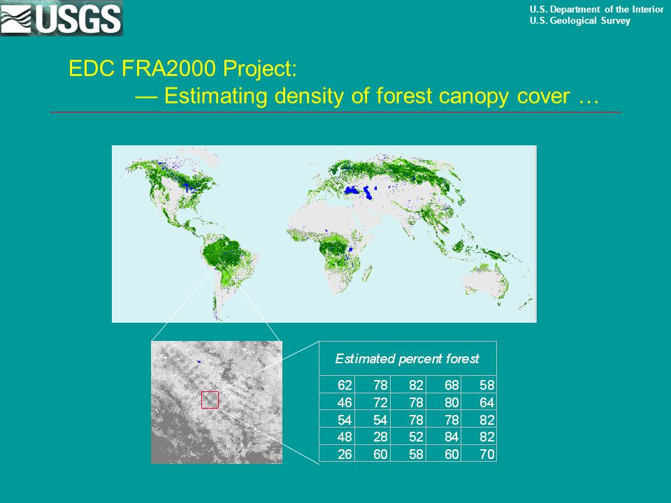 U.S. Department of the Interior U.S. Geological Survey EDC FRA2000 Project: — Estimating density of forest canopy cover …