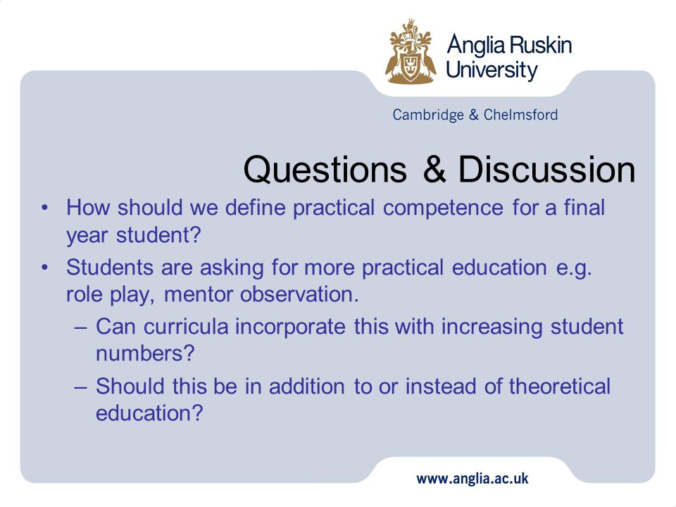 Questions & Discussion How should we define practical competence for a final year student.