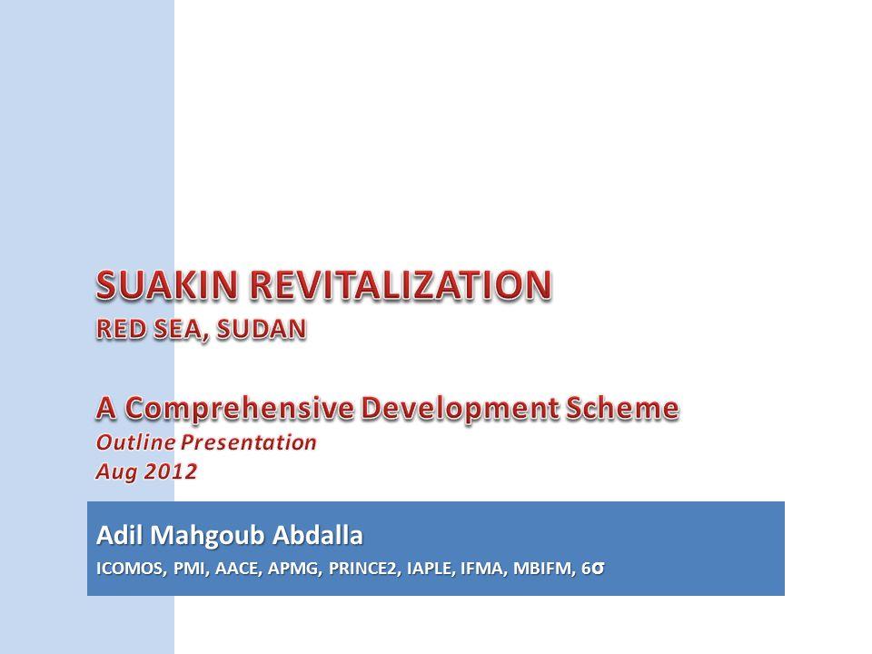 Adil Mahgoub Abdalla ICOMOS, PMI, AACE, APMG, PRINCE2, IAPLE, IFMA, MBIFM, 6 σ
