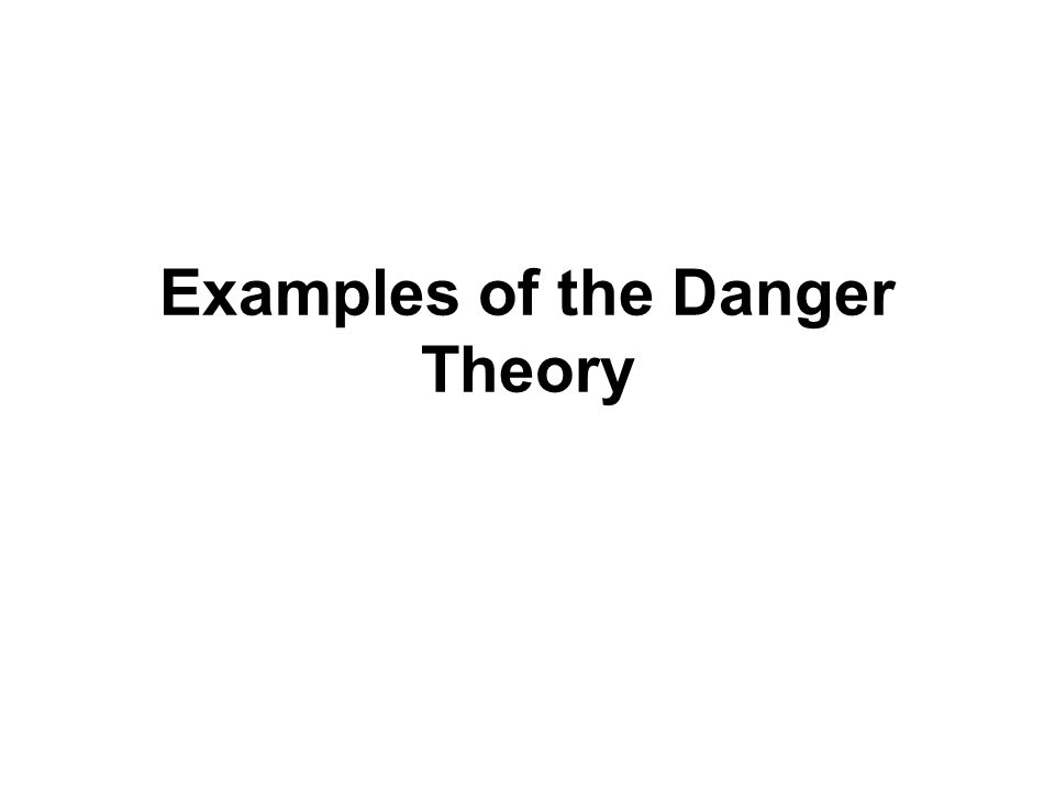 Examples of the Danger Theory
