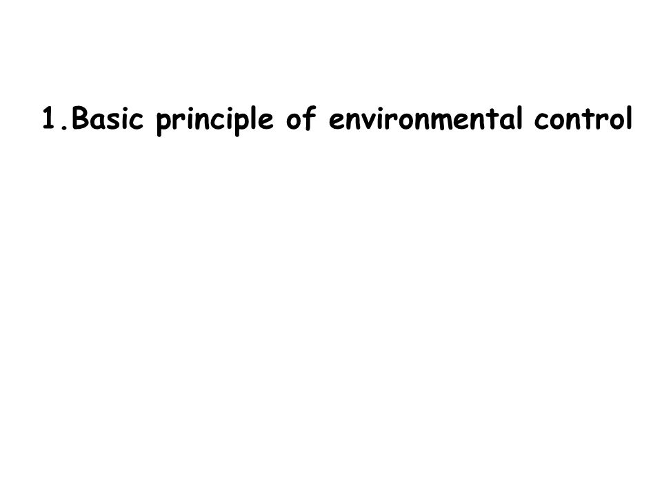 1.Basic principle of environmental control