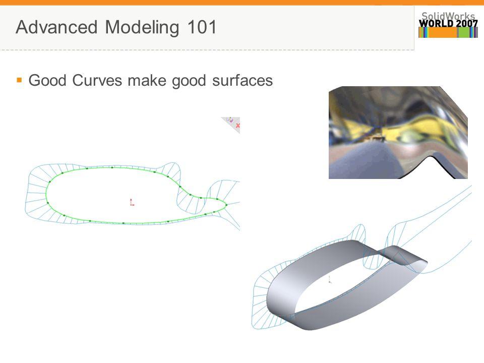 8 Advanced Modeling 101 Fit Spline Function Tolerance 5 arcs = C1 Fit Spline = C2 Low Tolerance Fit Spline = C2 Hi Tolerance Manually Placed Spline = C2
