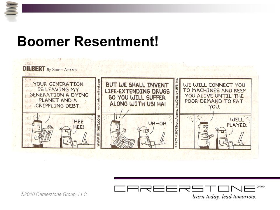 Boomer Resentment! ©2010 Careerstone Group, LLC