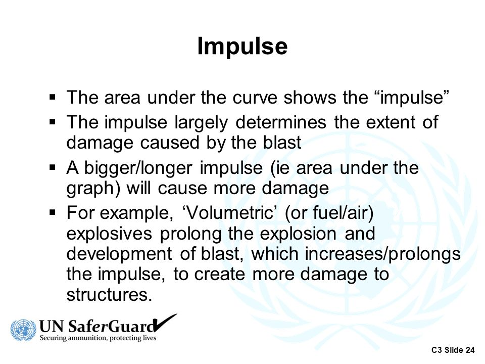 """Impulse  The area under the curve shows the """"impulse""""  The impulse largely determines the extent of damage caused by the blast  A bigger/longer imp"""