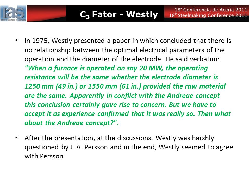 C 3 Fator - Westly In 1975, Westly presented a paper in which concluded that there is no relationship between the optimal electrical parameters of the