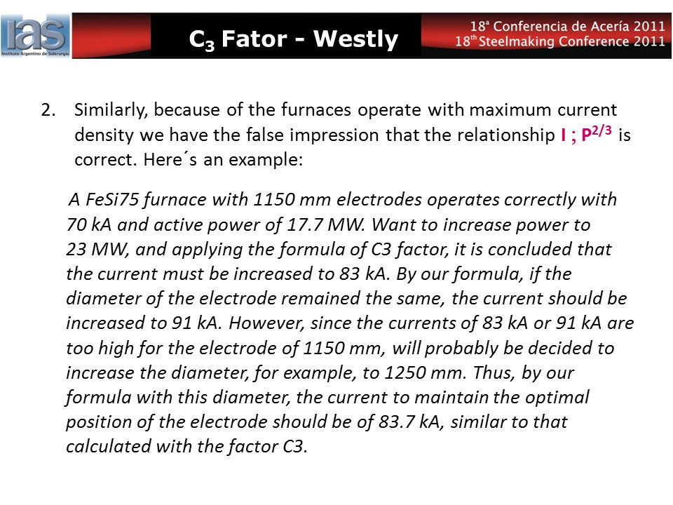 C 3 Fator - Westly 2.Similarly, because of the furnaces operate with maximum current density we have the false impression that the relationship I  P