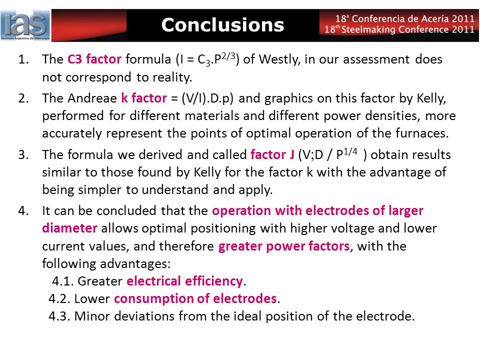 Conclusions 1.The C3 factor formula (I = C 3.P 2/3 ) of Westly, in our assessment does not correspond to reality. 2.The Andreae k factor = (V/I).D.p)