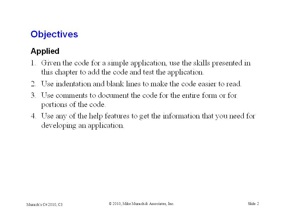 Murach's C# 2010, C3 © 2010, Mike Murach & Associates, Inc.Slide 2