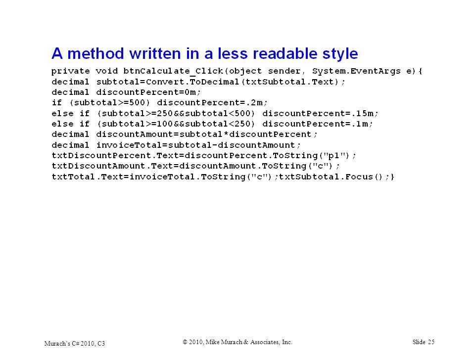 Murach's C# 2010, C3 © 2010, Mike Murach & Associates, Inc.Slide 25